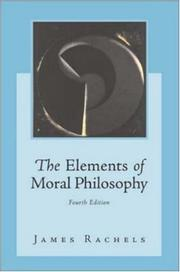 Cover of: The Elements of Moral Philosophy with Dictionary of Philosophical Terms | James Rachels