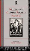 Cover of: Nazism and German Society 1933-1945 |