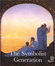 Cover of: The symbolist generation, 1870-1910