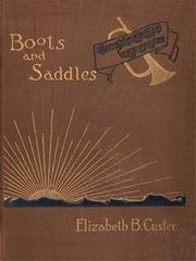 Cover of: Boots and Saddles: or Life in Dakota with General Custer |