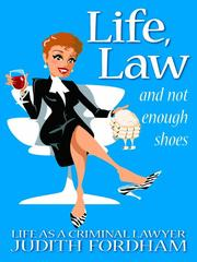 Cover of: Life, Law and Not Enough Shoes |