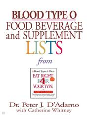 Cover of: Blood Type O Food, Beverage and Supplemental Lists |