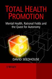 Cover of: Total Health Promotion: Mental Health, Rational  Fields & the Quest for Autonomy |