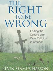 Cover of: The Right to be Wrong - Ending the Culture War over Religion in America |