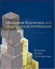 Cover of: Managerial Economics & Organizational Architecture | James Brickley