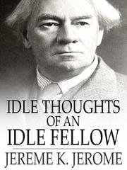 Cover of: Idle Thoughts of an Idle Fellow |