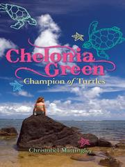 Cover of: Chelonia Green, Champion of Turtles |