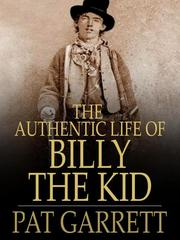 Cover of: The Authentic Life of Billy, The Kid |