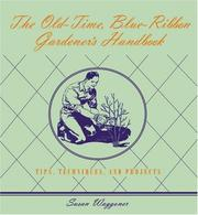 Cover of: The old-time, blue-ribbon gardener's handbook: tips, techniques, and projects