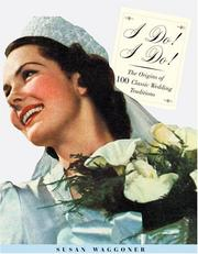 Cover of: I Do! I Do!: From The Veil  to the Vows-- How Classic Wedding Traditions Came to Be