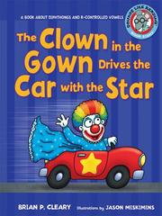 Cover of: The Clown in the Gown Drives the Car with the Star: A Book about Diphthongs and R-Controlled Vowels |
