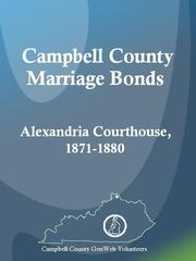 Cover of: Campbell County Marriage Bonds: Alexandria Courthouse, 1871-1880 |