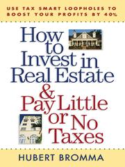 Cover of: How to Invest in Real Estate & Pay Little or No Taxes |