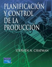 Cover of: Planificacion y control de la produccion by Stephen N Chapman