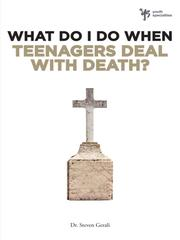 Cover of: What Do I Do When Teenagers Deal with Death? |