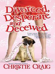 Cover of: Divorced, Desperate and Deceived |