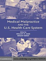 Cover of: Medical Malpractice and the U. S. Health Care System |