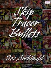 Cover of: Skip Tracer Bullets |