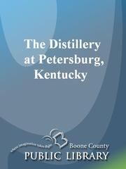 Cover of: The Distillery at Petersburg, Kentucky |