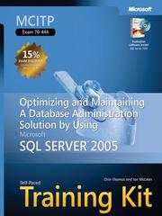Cover of: MCITP Self-Paced Training Kit (Exam 70-444): Optimizing and Maintaining a Database Administration Solution Using Microsoft® SQL Server™ 2005