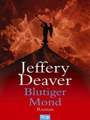 Blutiger Mond by Jeffery Deaver