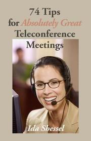 Cover of: 74 Tips for Absolutely Great Teleconference Meetings |