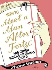 Cover of: How to Meet a Man After Forty and Other Midlife Dilemmas Solved |