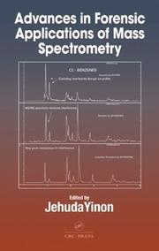 Cover of: Advances in Forensic Applications of Mass Spectrometry | Jehuda Yinon