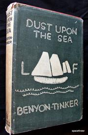 Cover of: Dust upon the sea. | W.E Benyon-Tinker