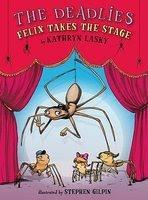 Cover of: Felix takes the stage | Kathryn Lasky