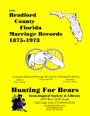 Early Bradford County Florida Marriage Records 1875-1973 by Nicholas Russell Murray