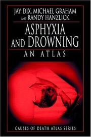 Cover of: Asphyxia and Drowning | Jay Dix
