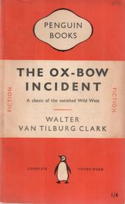 Cover of: The  Ox-Bow incident | Walter Van Tilburg Clark