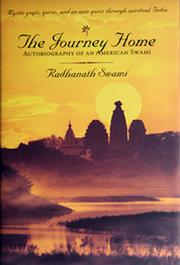 The Journey Home - Autobiography of an American Swami By Radhanath Swami by Radhanath Swami