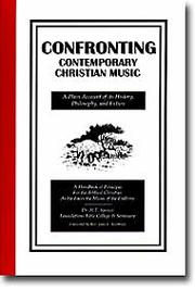 Cover of: Confronting Contemporary Christian Music: a plain account of its history, philosophy, and future