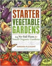 Cover of: Starter vegetable gardens | Barbara Pleasant