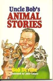 Cover of: Uncle Bob's animal stories by Bob Devine