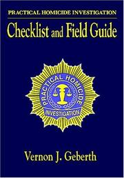 Cover of: Practical homicide investigation checklist and field guide