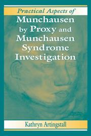 Cover of: Practical aspects of Munchausen by proxy and Munchausen syyndrome investigation | Kathryn Artingstall