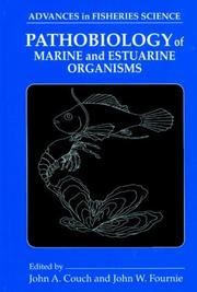 Cover of: Pathobiology of marine and estuarine organisms |