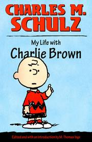 My life with Charlie Brown by Charles M. Schulz