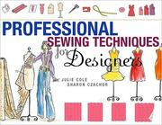 Cover of: Professional sewing techniques for designers | Julie Cole