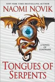 Cover of: Tongues of Serpents: A Novel of Temeraire
