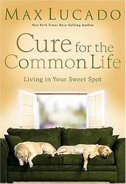 Cover of: Cure for the Common Life: Living in Your Sweet Spot