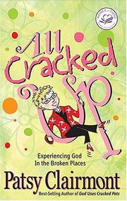Cover of: All cracked up: Experiencing God in the Broken Places (Walker Softcover)