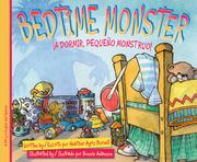 Cover of: Bedtime Monster/¡A dormir, pequeño monstruo! | Heather Ayris Burnell