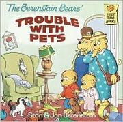 Cover of: The Berenstain Bears' Trouble with Pets | Stan Berenstain, Jan Berenstain