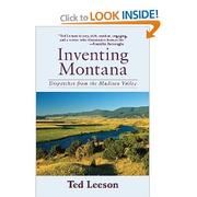Cover of: Inventing Montana: Dispatches from the Madison Valley | Ted Leeson