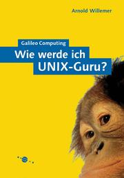 Cover of: Wie werde ich UNIX-Guru? | Arnold Willemer