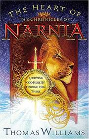Cover of: The Heart of the Chronicles of Narnia